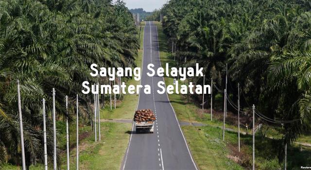 lirik sayang selayak sumatera selatan